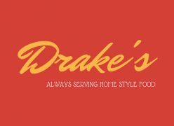 Drake's. Always serving home style food.